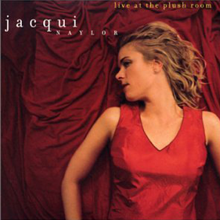 Jacqui Naylor - Live at the Plush Room