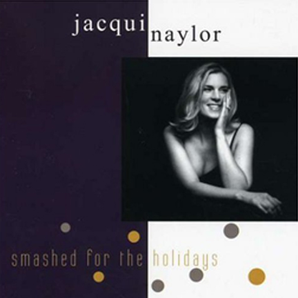 Jacqui Naylor - Smashed For The Holidays